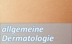 Leistungen in der allgemeinen Dermatologie